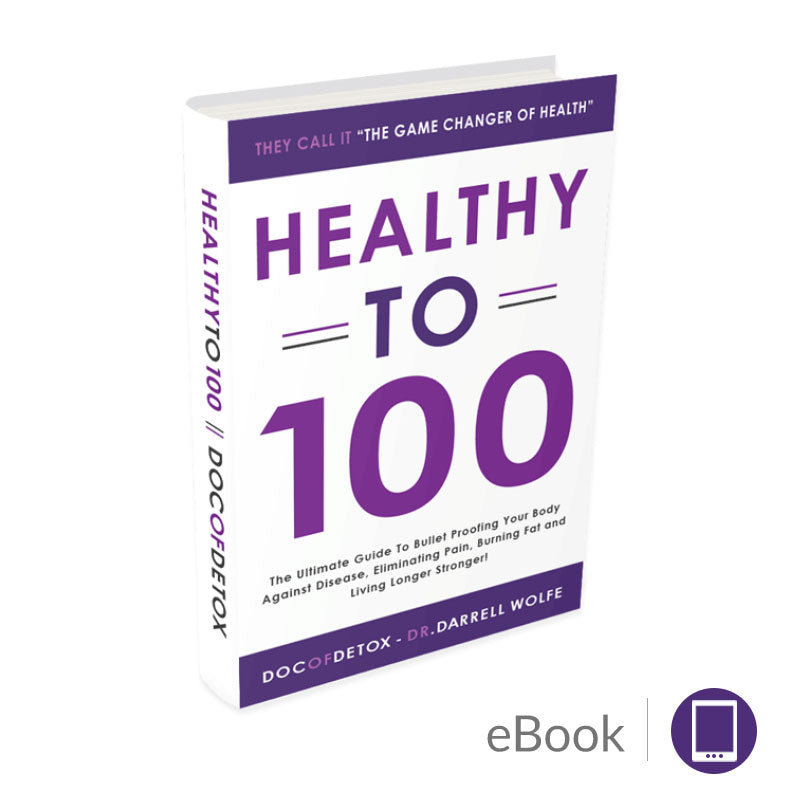 Doc of Detox - Healthy-to-100 - eBook
