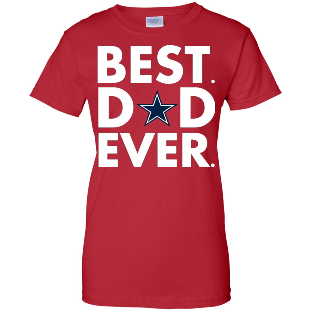 9e8153fec Father s Day Dallas Cowboys- Father s Day Gift Best Dad Ever Shirt ...