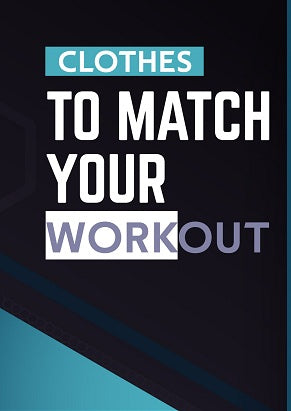 Clothes To Match Your Workout 1