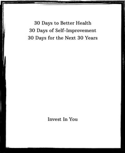 30 Days: A Simple Guide To Self-Improvement