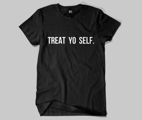 New Arrival Women Tshirt TREAT YO SELF - teefortee
