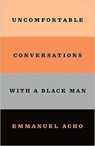 Uncomfortable Conversations with a Black Man - Hardcover