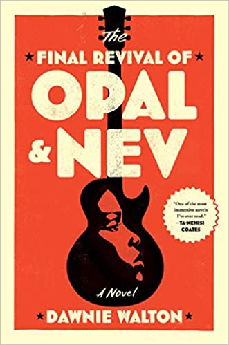 The Final Revival of Opal and Nev - Hardcover by Dawnie Walton (Pre-order)