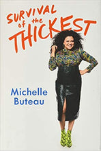 Load image into Gallery viewer, Survival of the Thickest: Essays - By Michelle Buteau
