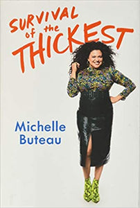 Survival of the Thickest: Essays - By Michelle Buteau