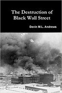 The Destruction of Black Wall Street