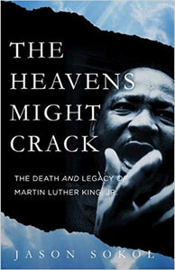 The Heavens Might Crack: The Death and Legacy of Martin Luther King Jr. Hardcover