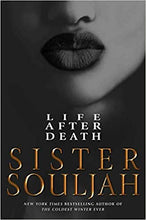 Load image into Gallery viewer, Life After Death: A Novel Hardcover by Sister Souljah book 2 of 2 The Coldest Winter Ever  (Pre-order)