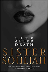 Life After Death: A Novel Hardcover by Sister Souljah book 2 of 2 The Coldest Winter Ever  (Pre-order)