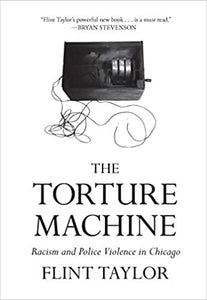 The Torture Machine: Racism and Police Violence in Chicago