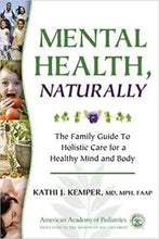 Load image into Gallery viewer, Mental Health, Naturally: The Family Guide to Holistic Care for a Healthy Mind and Body