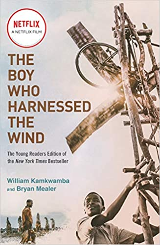 The Boy Who Harnessed the Wind (Movie Tie-in Edition): Young Readers Edition