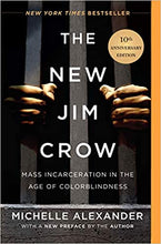 Load image into Gallery viewer, The New Jim Crow: Mass Incarceration in the Age of Colorblindness - 10th Anniversary Edition