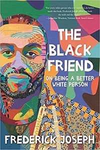 The Black Friend: On Being a Better White Person - Hardcover