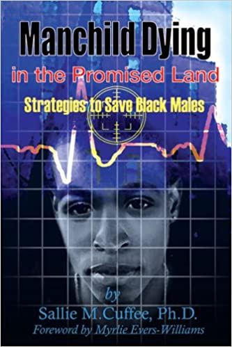 Manchild Dying in the Promised Land: Strategies to Save Black Males
