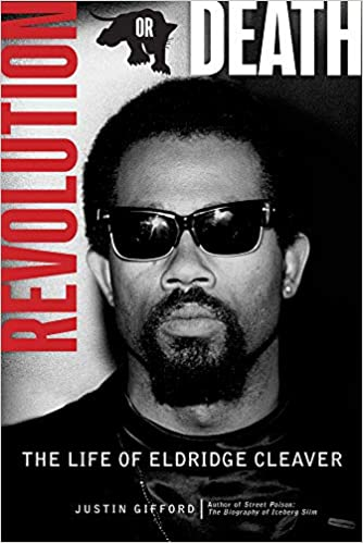 Revolution or Death: The Life of Eldridge Cleaver - Hardcover