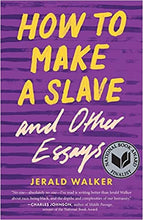 Load image into Gallery viewer, How to Make a Slave and Other Essays - By Jerald Walker