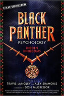 Black Panther Psychology: Hidden Kingdoms (Popular Culture Psychology)