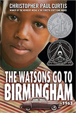 Load image into Gallery viewer, The Watsons Go to Birmingham--1963