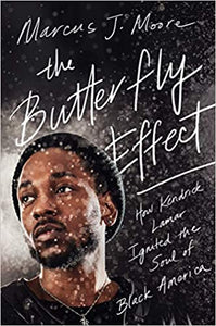 The Butterfly Effect: How Kendrick Lamar Ignited the Soul of Black America - Hardcover