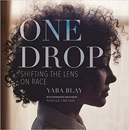 One Drop: Shifting the Lens on Race - Hardcover