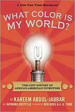 Load image into Gallery viewer, What Color Is My World?: The Lost History of African-American Inventors