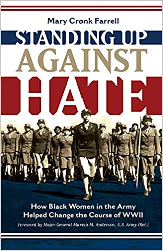 Standing Up Against Hate: How Black Women in the Army Helped Change the Course of WWII - Hardcover