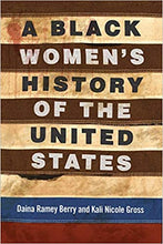 Load image into Gallery viewer, A Black Women's History of the United States - Hardcover