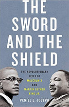 Load image into Gallery viewer, The Sword and the Shield: The Revolutionary Lives of Malcolm X and Martin Luther King Jr. - Hardcover
