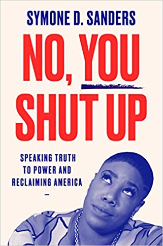 No, You Shut Up: Speaking Truth to Power and Reclaiming America - Hardcover
