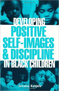 Developing Positive Self-Images & Discipline in Black Children