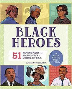 Black Heroes: A Black History Book for Kids: 51 Inspiring People from Ancient Africa to Modern-Day U.S.A. (DTH-TN)