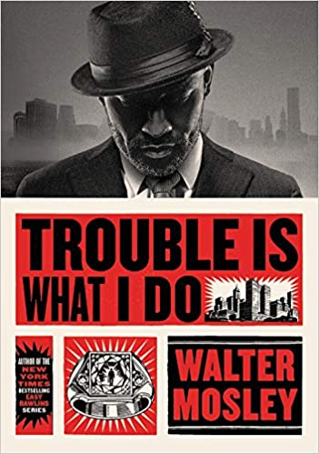Trouble Is What I Do - Hardcover