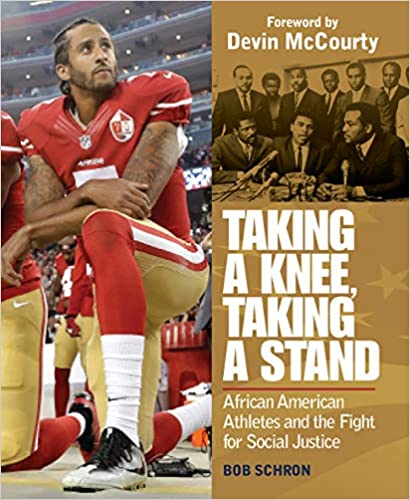 Taking a Knee, Taking a Stand: African American Athletes and the Fight for Social Justice - Hardcover