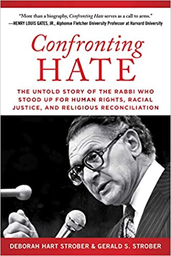 Confronting Hate: The Untold Story of the Rabbi Who Stood Up for Human Rights, Racial Justice, and Religious Reconciliation - Hardcover