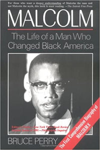 Malcolm: The Life of a Man Who Changed Black America