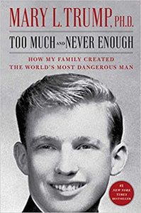 Too Much and Never Enough: How My Family Created the World's Most Dangerous Man - Hardcover