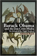 Load image into Gallery viewer, Barack Obama and the Jim Crow Media: The Return of the Nigger Breakers - Hardcover