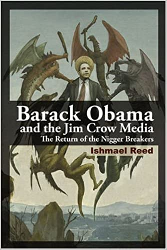 Barack Obama and the Jim Crow Media: The Return of the Nigger Breakers - Hardcover