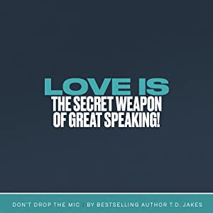 Don't Drop the Mic: The Power of Your Words Can Change the World by TD Jakes (Hardcover) - DTH