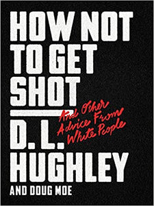 How Not to Get Shot: And Other Advice From White People - Hardcover