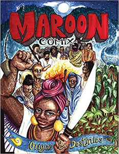 Maroon Comix: Origins and Destinies