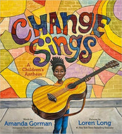 Change Sings: A Children's Anthem Hardcover (PRE-ORDER)