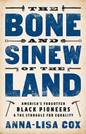 The Bone and Sinew of the Land: America's Forgotten Black Pioneers and the Struggle for Equality - Hardcover