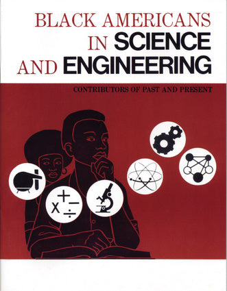 Black Americans in Science and Engineering Contributors of Past and Present