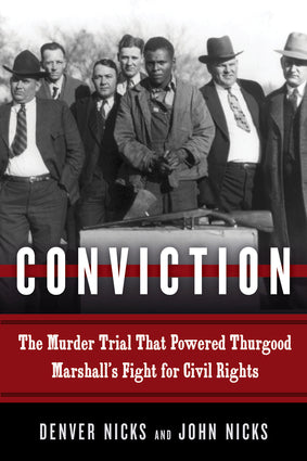 Conviction - The Murder Trial That Powered Thurgood Marshall's Fight for Civil Rights - Hardcover