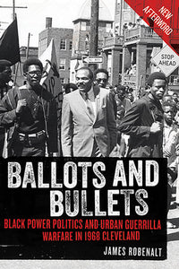Ballots and Bullets Black Power Politics and Urban Guerrilla Warfare in 1968 Cleveland
