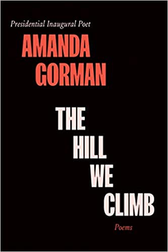 The Hill We Climb: Poems - Hardcover By Amanda Gorman (Pre-Order)