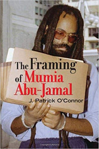 The Framing of Mumia Abu-Jamal