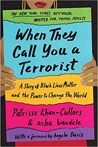 When They Call You a Terrorist (Young Adult Edition): A Story of Black Lives Matter and the Power to Change the World - Hardcover